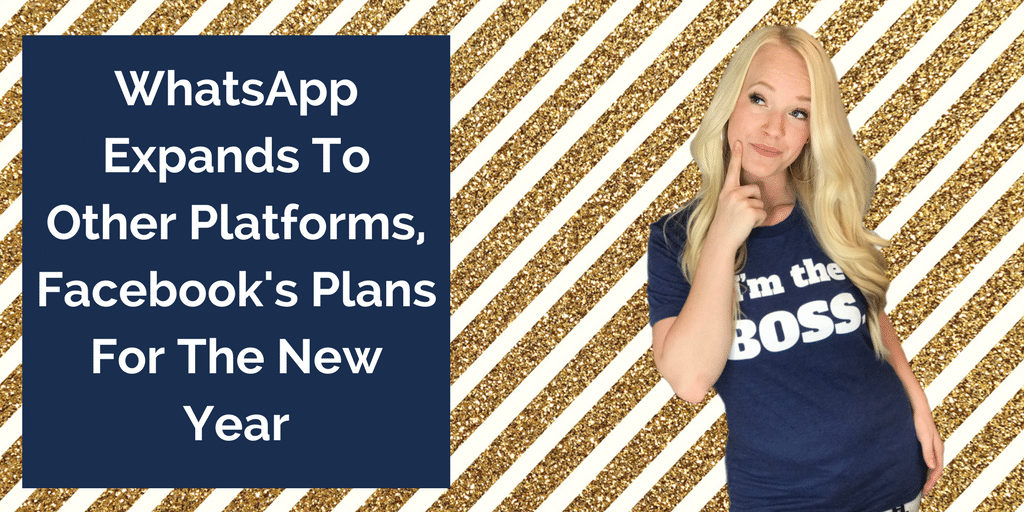 WhatsApp Expands To Other Platforms, Facebook's Plans For The New Year