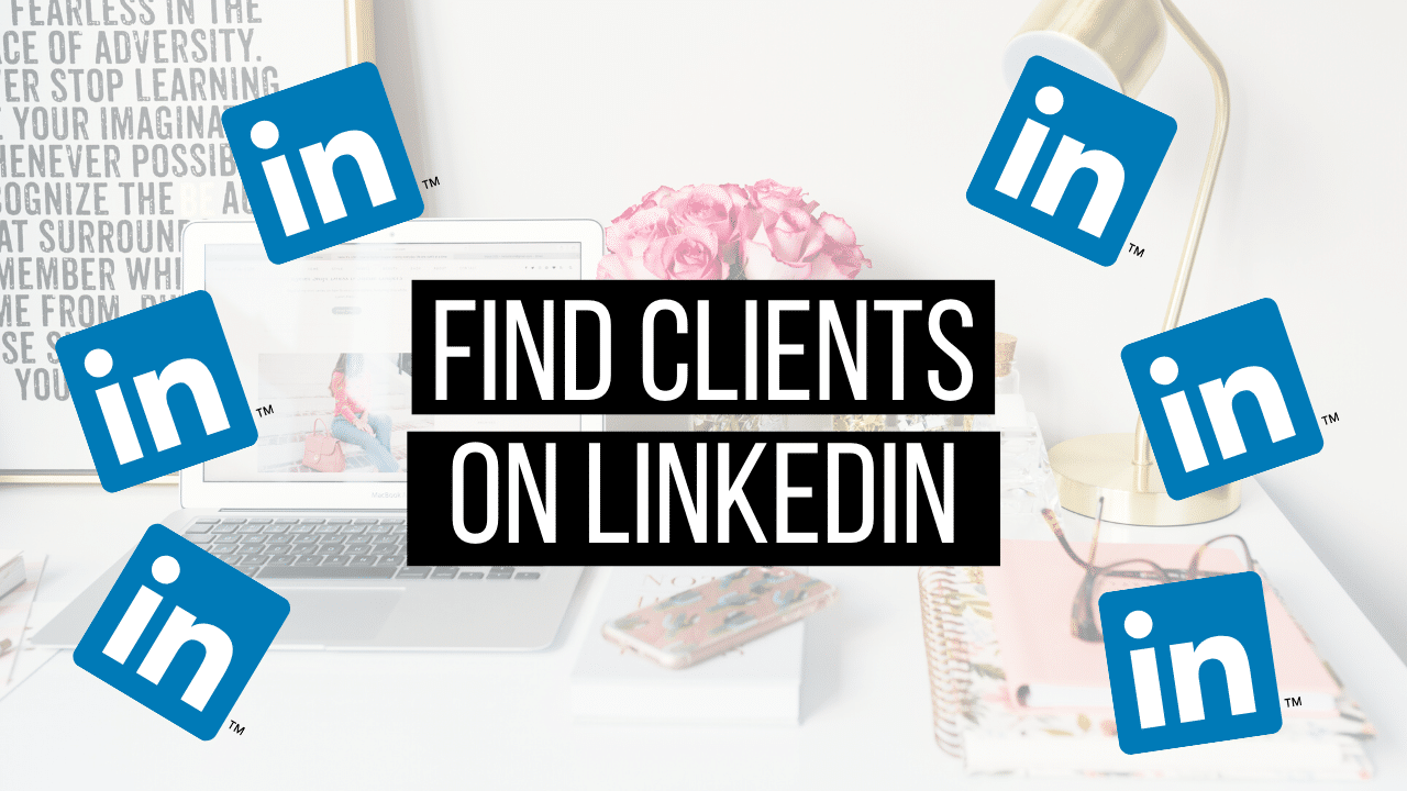 How to Find Clients on LinkedIn