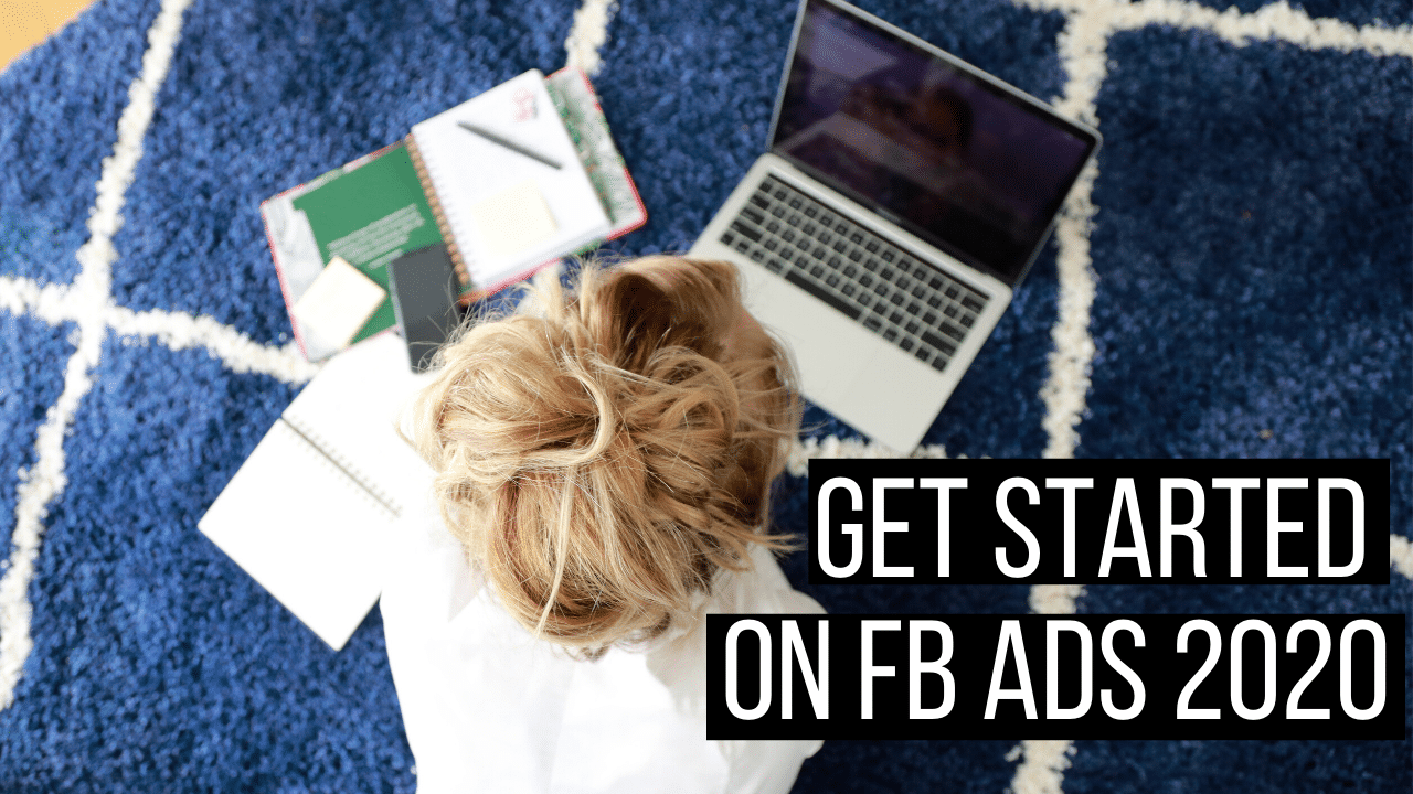 HOW TO RUN FACEBOOK ADS IN 2020