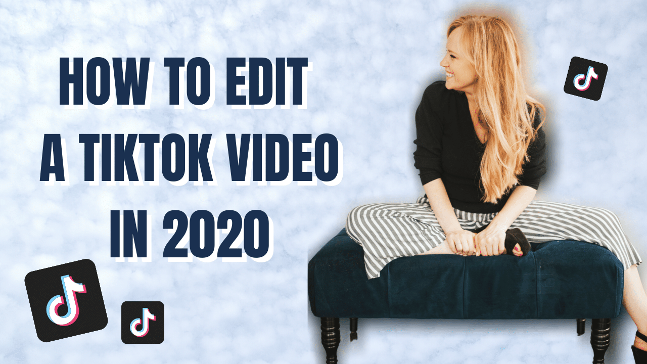 How to Edit a TikTok Video in 2020