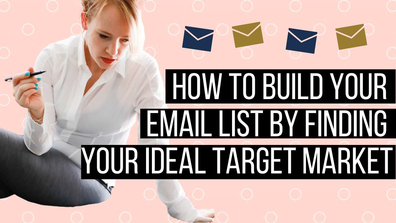 How to Build Your Email List by Finding Your Ideal Target Market