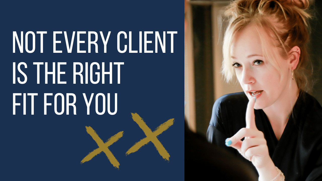 Nightmare Clients: Not Every Client is the Right Client