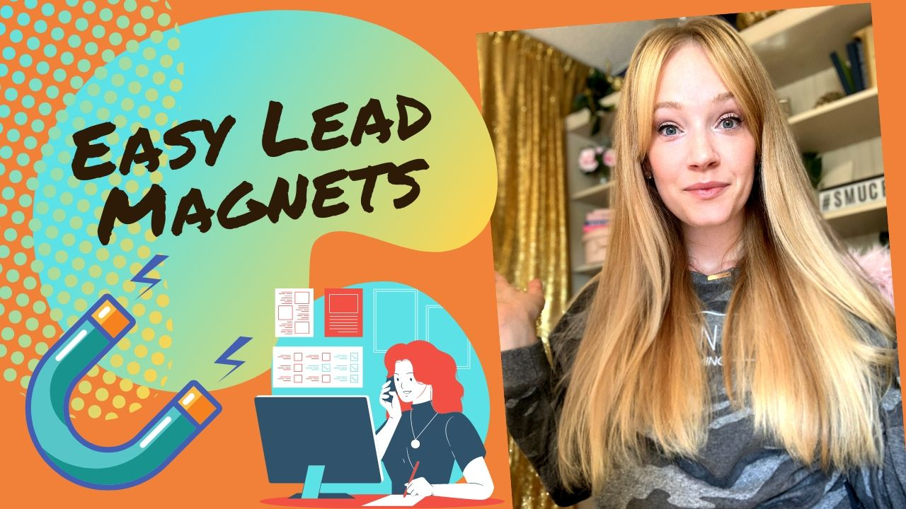 How to Create Lead Magnets With Ease
