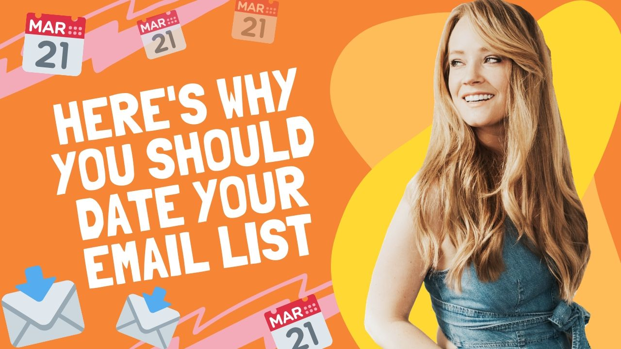 Here's Why I Date my Email List and Why You Should Too