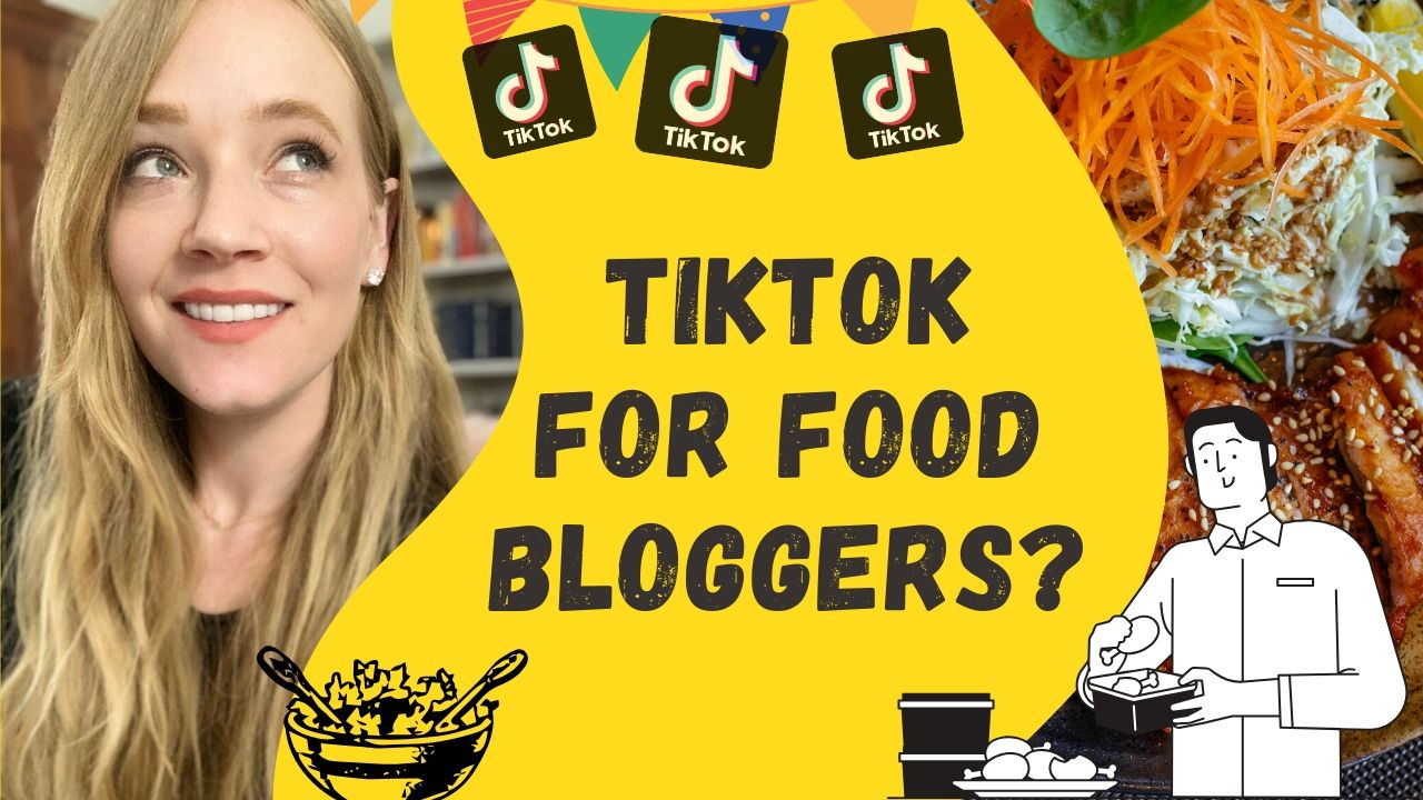 Is TikTok Good for Food Bloggers and Food Businesses?
