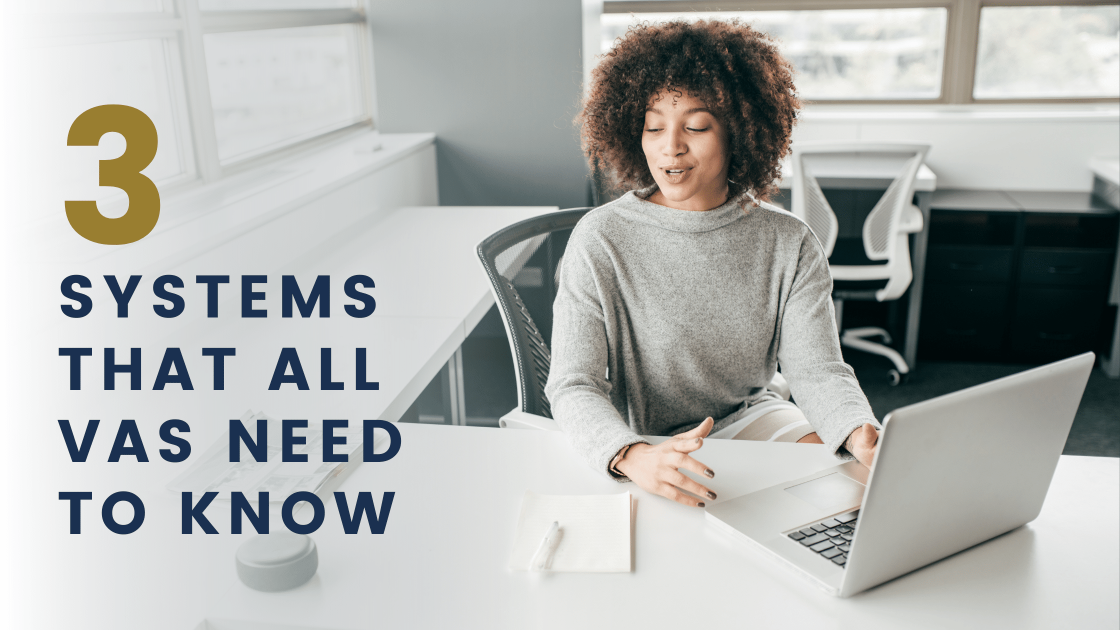 3 Systems That All VAs Need To Know