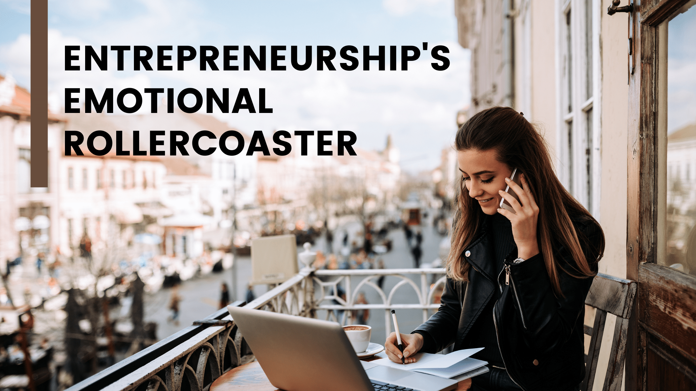 Entrepreneurship's Emotional Rollercoaster: Self Care For Small Business Owners